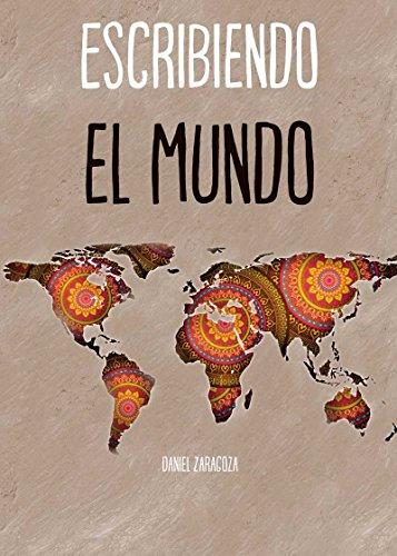 Escribiendo el mundo por Daniel Zaragoza