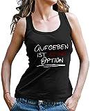 Stylotex Damen Tank Top Aufgeben ist keine Option Sport T-Shirt Fitness Ladies, Farbe:schwarz;Größe:L
