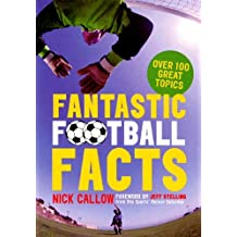 Fantastic Football Facts by Nick Callow (7-Oct-2004) Paperback