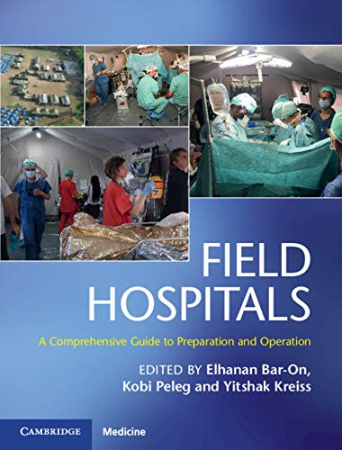 Field Hospitals: A Comprehensive Guide to Preparation and Operation (English Edition)