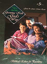 Growing Kids God's Way: Biblical Ethics for Parenting