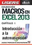 Macros en Excel 2013: Introducción a la automatización (Colección Macros en Excel 2013)