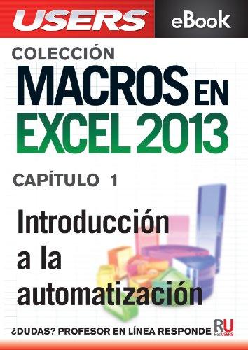 Macros en Excel 2013: Introducción a la automatización (Colección Macros en Excel 2013) por Viviana Zanini
