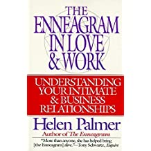 Enneagram in Love and Work: Understanding Your Intimate and Business Relationships by Helen Palmer (1996-01-19)