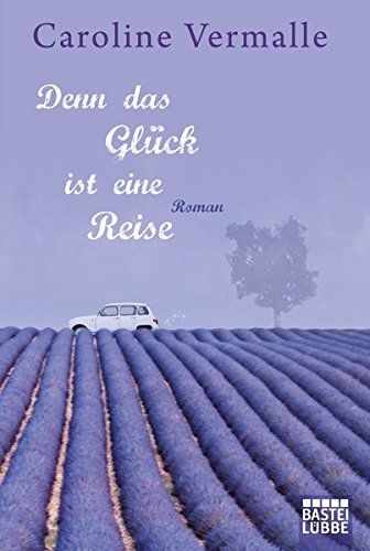 Buchseite und Rezensionen zu 'Denn das Glück ist eine Reise: Roman' von Caroline Vermalle
