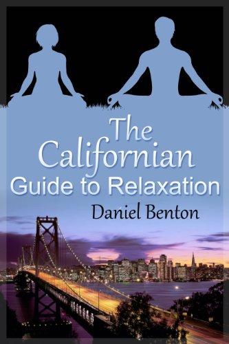 La Guía de California para Relajación por Daniel Benton