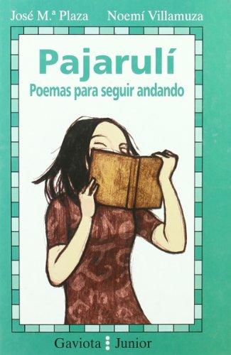 Pajaruli: Poemas Para Seguir Andando = Pajaruli por Jose Maria Fernando Alonso Plaza