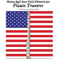 Musica degli Stati Uniti d'America per Flauto Traverso: 10 Canzoni Patriottiche