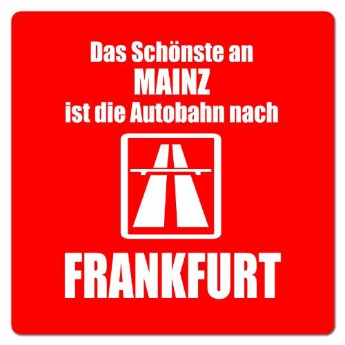 artdiktat-auto-aufkleber-anti-mainz-das-schonste-an-mainz-ist-die-autobahn-nach-frankfurt-10-cm-x-10