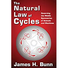 The Natural Law of Cycles: Governing the Mobile Symmetries of Animals and Machines