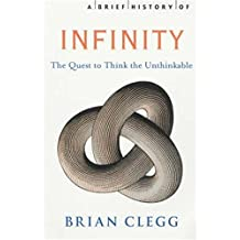 A Brief History of Infinity: The Quest to Think the Unthinkable (Brief Histories) (English Edition)