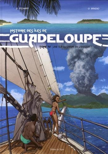 Histoire des îles de Guadeloupe, Tome 4 : Une île au large de l'espoir