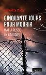 Cinquante Jours pour Mourir - Mafia Russe en Limousin par Jardy