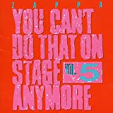 You Can't Do That on Stage Anymore Vol.5