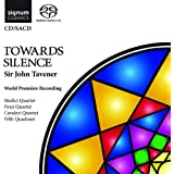 Tavener: Towards Silence [World Premiere Recording]