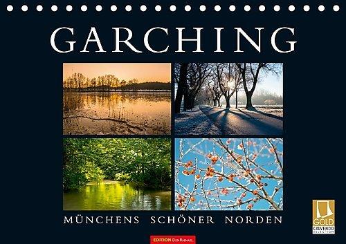 garching-munchens-schoner-norden-tischkalender-2017-din-a5-quer-das-ideale-geschenk-fur-alle-garchin