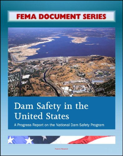 FEMA Document Series: Dam Safety in the United States - A Progress Report on the National Dam Safety Program - FEMA P-759 (English Edition) -