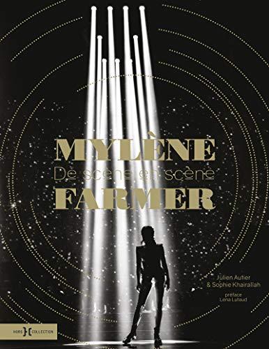 Mylène Farmer, de scène en scène par Julien AUTIER