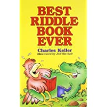 Best Riddle Book Ever by Keller, Charles, Sinclair, Jeff (1998) Paperback