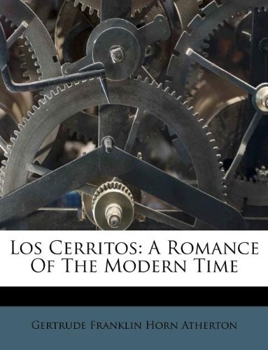 Los Cerritos: A Romance Of The Modern Time