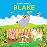 Birthday Wishes for Blake: Personalized Book with Birthday Wishes for Kids (Birthday Poems for Kids, Personalized Books, Birthday Gifts, Gifts for Kids)