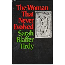 Woman That Never Evolved by Sarah Blaffer Hrdy (1981-11-30)
