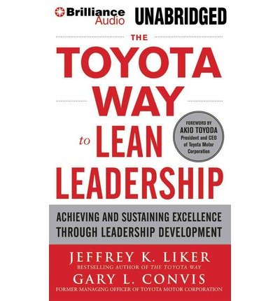 [(The Toyota Way to Lean Leadership: Achieving and Sustaining Excellence Through Leadership Development )] [Author: Director of the Value Chain Analysis Program and the Japan Management Program Jeffrey K Liker] [Dec-2012]