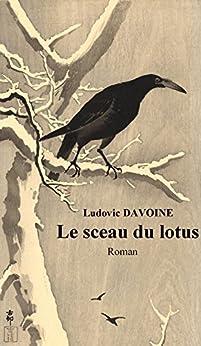 Le sceau du Lotus par [DAVOINE, Ludovic]