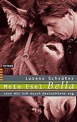 Mein Esel Bella oder Wie ich durch Deutschland zog (Rotbuch)