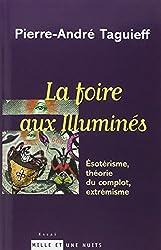 La Foire aux illuminés : Esotérisme, théorie du complot, extrémisme