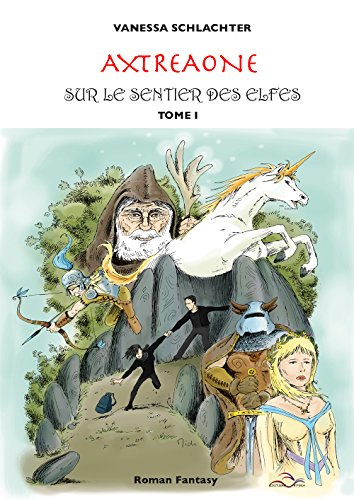 Axtréaone : Sur le Sentier des Elfes (tome I) par [Schlachter, Vanessa]