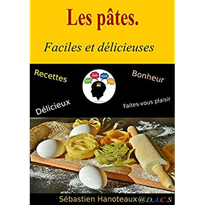 Les pâtes: Faciles et délicieuses