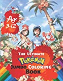 The Ultimate Pokemon Jumbo Coloring Book Age 3-12: Coloring Book for Kids and Adults (Children). Fun, Easy and Relaxing With 38 High-quality Illustration