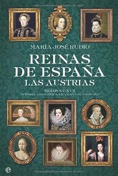 Reinas de España - las austrias (Historia (la Esfera)) de [Rubio, María José]