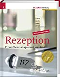 Rezeption: Frontofficemanagement im Hotel - Peter Wölfl, Christian Merl, Ernst Khom, Christine Ruetz, Fritz Knoll, Ines Weissensteiner