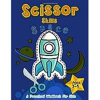Space : Scissor Skills A Preschool Workbook For Kids Ages 3-5: Scissor Skills Activity Book (Scissors Practice for Kindergarten)