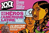 XXI N19 CES HEROS D AMERIQUE LATINE