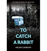 [(To Catch A Rabbit)] [Author: Helen Cadbury] published on (April, 2013)