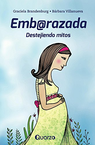Embarazada: Destejiendo mitos por Graciela Brandenburg