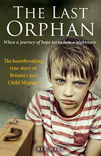 The Last Orphan: The heartbreaking true story of Britain's, used for sale  Delivered anywhere in UK