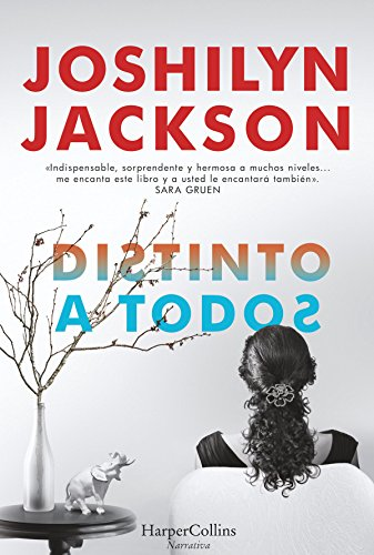 Distinto A Todos Novela Libro Joshilyn Jackson Pdf Ocnagourphent