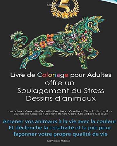 Le livre de coloriage pour adultes offre un soulagement du stress. Dessins d'ours des poissons Grenouille Chouettes Des oiseaux Camlon Chats Poulets ... pour faonner votre propre qualit de vie