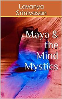 Maya & the Mind Mystics by [Srinivasan, Lavanya]