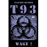 T93, Band 14: Wage!