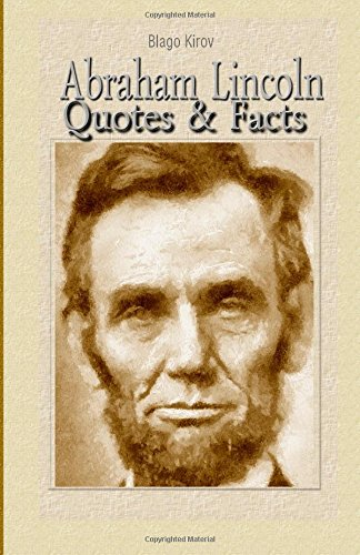 Abraham Lincoln: Quotes & Facts