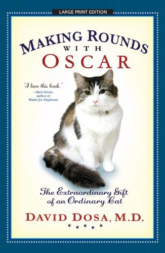 Making Rounds With Oscar by M.D. David Dosa (2011-04-12)