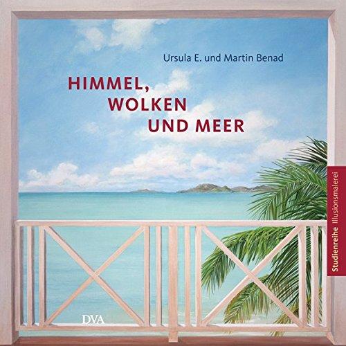 Himmel, Wolken und Meer: Studienreihe Illusionsmalerei (Do It Yourself-service-handbuch)