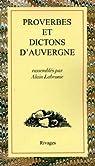 Proverbes et dictons d'Auvergne par Labrunie