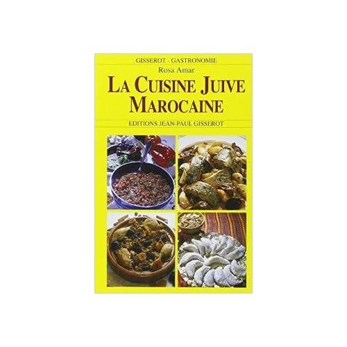 Cuisine juive marocaine : La cuisine de Rosa de Rosa Amar ( 20 juin 2005 )