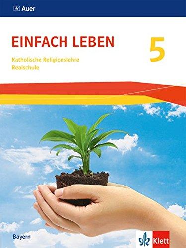 Einfach Leben 5. Ausgabe Bayern Realschule: Schülerbuch Klasse 5 (Einfach Leben. Ausgabe Bayern Realschule ab 2017)
